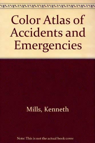 9780723407799: Color Atlas of Accidents and Emergencies