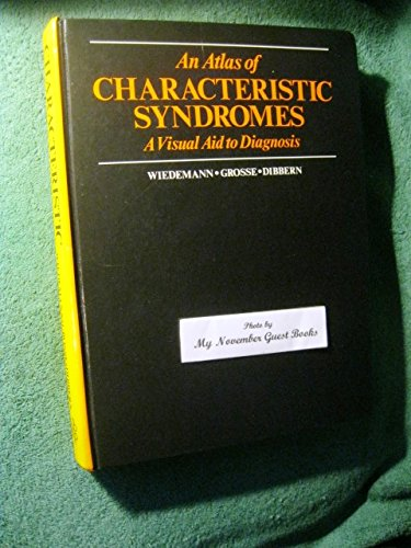 An Atlas Of Characteristic Syndromes: A Visual Aid To Diagnosis: Wiedemann, H-.R.; Grosse, F.R.; ...