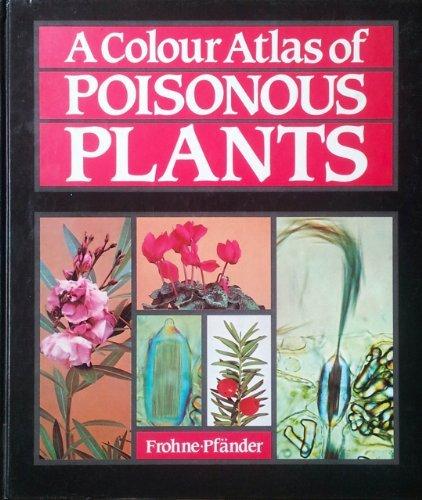 9780723408390: A Colour Atlas of Poisonous Plants (Wolfe Atlases Series)