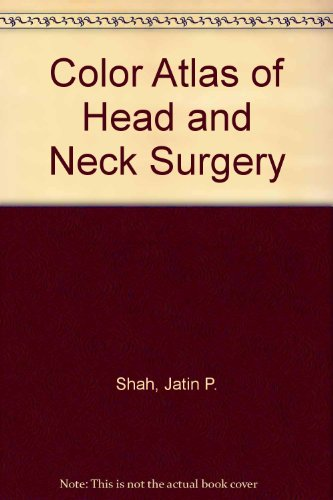 Head and Neck Surgery: v. 1 (0723408440) by Jatin P. Shah