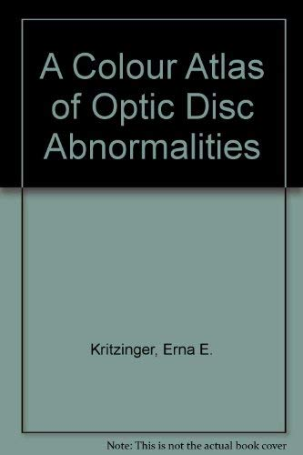 9780723409151: A Colour Atlas of Optic Disc Abnormalities