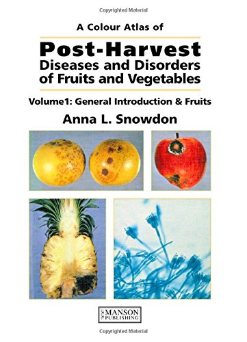 9780723409311: A Colour Atlas of Post-Harvest Diseases and Disorders of Fruits and Vegetables, Vol. 1: General Introduction and Fruits