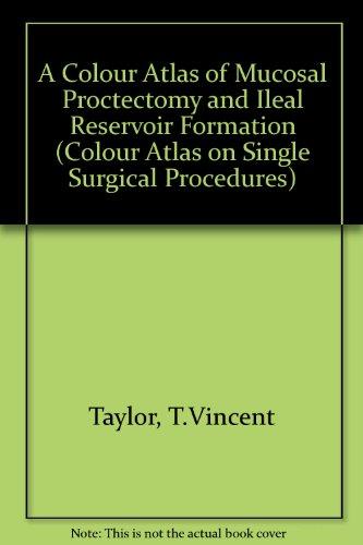 9780723410539: Colour Atlas of Mucosal Proctectomy (Colour Atlas on Single Surgical Procedures)