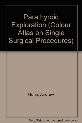 9780723410645: Parathyroid Exploration (Colour Atlas on Single Surgical Procedures)