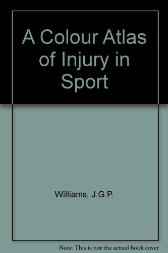 9780723415312: A Colour Atlas of Injury in Sport