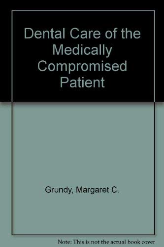 9780723417071: An Illustrated Guide to Dental Care for the Medically Compromised Patient