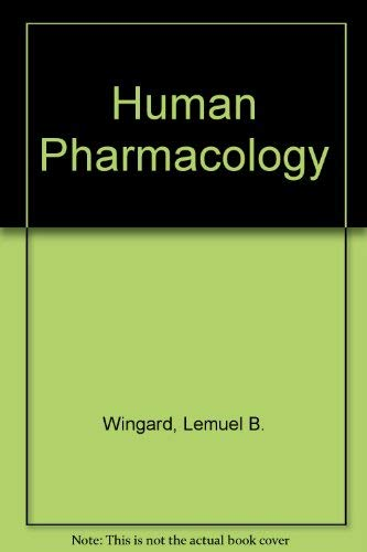 Human Pharmacology: Lemuel B. Wingard,etc.,