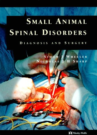 9780723418979: Small Animal Spinal Disorders: Diagnosis and Surgery