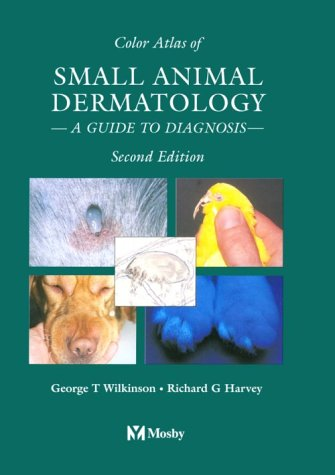 9780723418986: Color Atlas of Small Animal Dermatology: A Guide to Diagnosis, 2e
