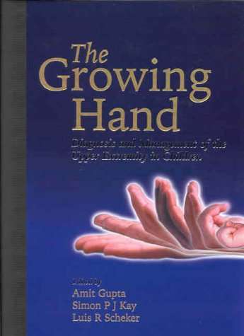 9780723421337: The Growing Hand: Diagnosis and Management of the Upper Extremity in Children, 1e