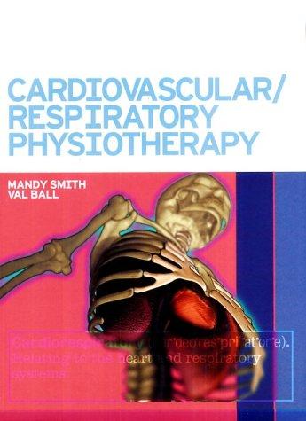 9780723425953: Cardiovascular Respiratory Physiotherapy, 1e