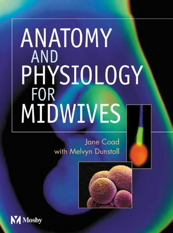 9780723429791: Anatomy and Physiology for Midwives - AbeBooks - Jane ...
