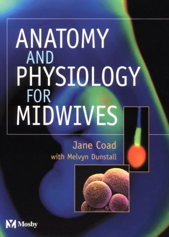 9780723429791: Anatomy and Physiology for Midwives, 1e