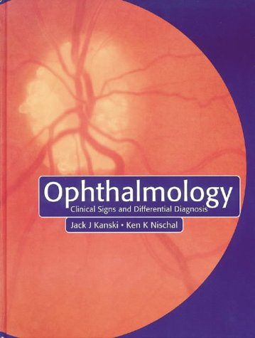 9780723431213: Ophthalmology: Clinical Signs and Differential Diagnosis