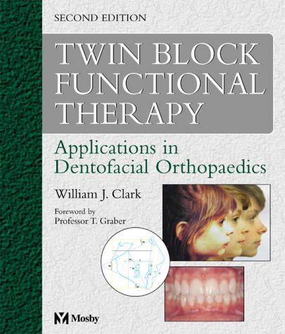 9780723431701: Twin Block Functional Therapy: Applications in Dentofacial Orthopaedics