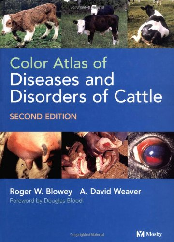 Color Atlas of Diseases and Disorders of Cattle, 2e: Roger Blowey; A. David Weaver