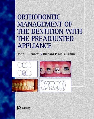 Orthodontic Management of the Dentition with the: Bennett John C.