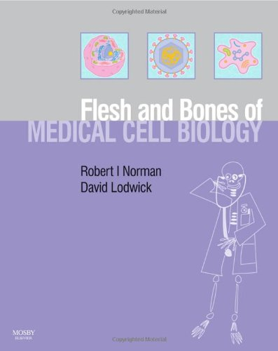 9780723433675: Flesh and Bones of Medical Cell Biology (Flesh & Bones)