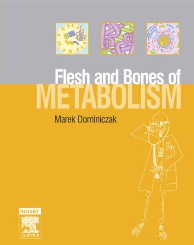 9780723433682: The Flesh and Bones of Metabolism, 1e (Flesh & Bones)