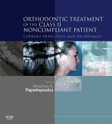 9780723433910: Orthodontic Treatment of the Class II Noncompliant Patient: Current Principles and Techniques, 1e