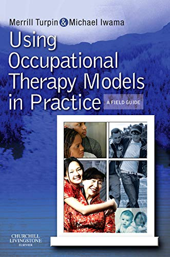 9780723434948: Using Occupational Therapy Models in Practice: A Fieldguide, 1e