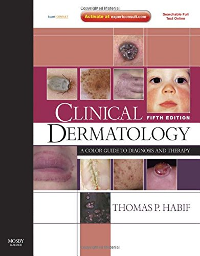 9780723435419: Clinical Dermatology: A Color Guide to Diagnosis and Therapy (Expert Consult - Online and Print), 5e (Clinical Dermatology (Habif))