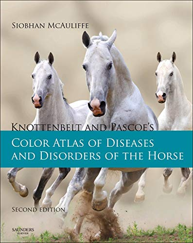9780723436607: Knottenbelt and Pascoe's Color Atlas of Diseases and Disorders of the Horse, 2e