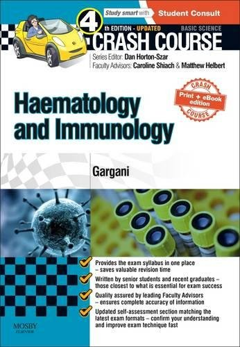 9780723438526: Crash Course Haematology and Immunology: Updated Print + eBook edition, 4e