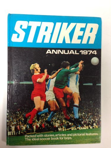STRIKER ANNUAL 1974.: World Distributors (Manchester)
