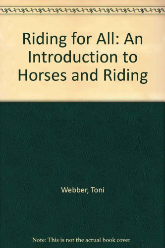 Riding for All: An Introduction to Horses and Riding (0723509298) by Webber, Toni