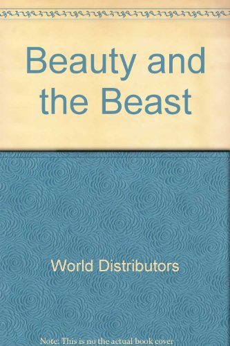 Beauty and the Beast : A Classic Fairy Story Book: World Distributors