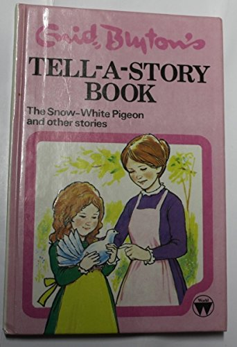 9780723511908: Tell-A-Story Book: The Snow-White Pigeon and other stories