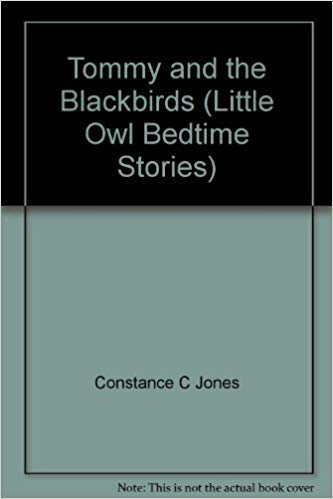 Tommy, the Blackbirds' Favourite Cleaner (Little Owl Bedtime Library) (0723512671) by Jones, Constance