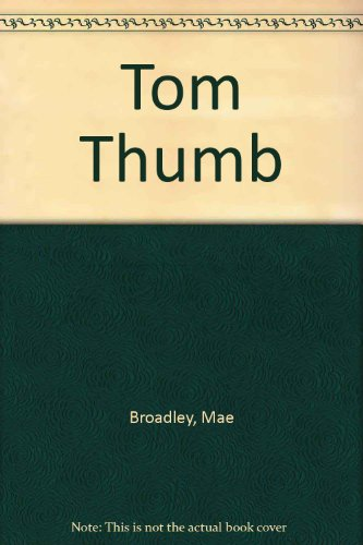 Tom Thumb: Mae Broadley, Anna