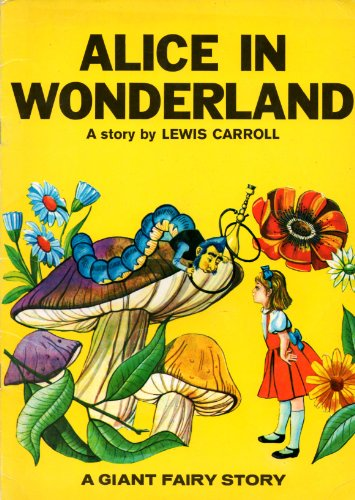 9780723538660: Alice in Wonderland A Giant Fairy Story
