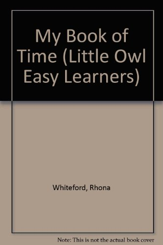 My Book of Time (Little Owl Easy Learners): Whiteford, Rhona
