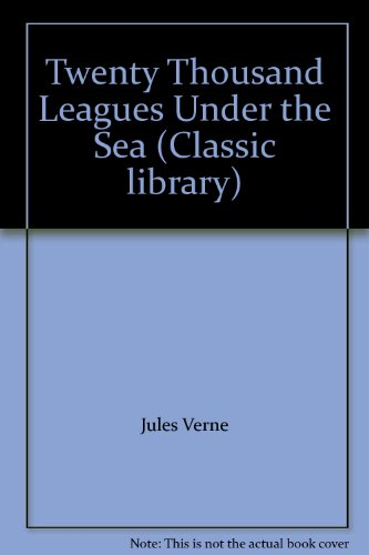 Twenty Thousand Leagues Under the Sea (Classic library) (9780723543534) by Jules Verne