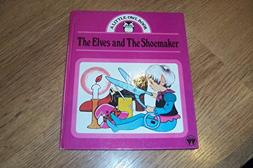 The Elves and the Shoemaker: Kincaid, Lucy (adapted