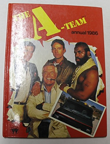 9780723567486: 'A' Team, The UK Annual 1986 Starring George Peppard and Mr. T