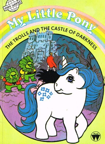 9780723576433: My Little Pony: The Troll and the Castle of Darkness