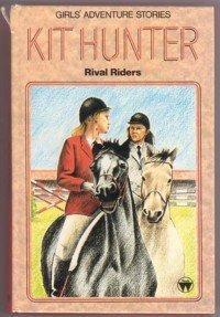 Kit Hunter, Rival Riders (Girls' adventure stories): Egmont Books Ltd