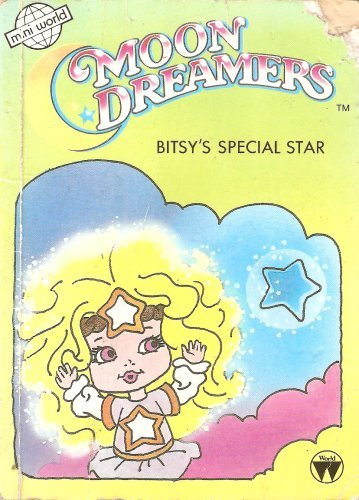 9780723587262: MOON DREAMERS - BITSY'S SPECIAL STAR