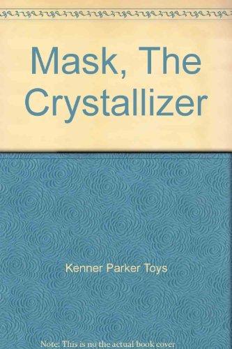 Mask, The Crystallizer: Kenner Parker Toys