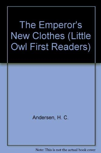 9780723588856: The Emperor's New Clothes (Little Owl First Readers)