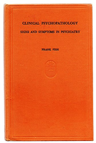 9780723601760: Clinical Psychopathology: Signs & Symptoms in Psychiatry