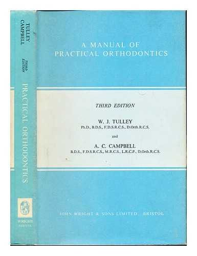 Manual of Practical Orthodontics: W.J. Tulley, A.C.
