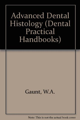 9780723604297: Advanced Dental Histology (Dental Practical Handbooks)