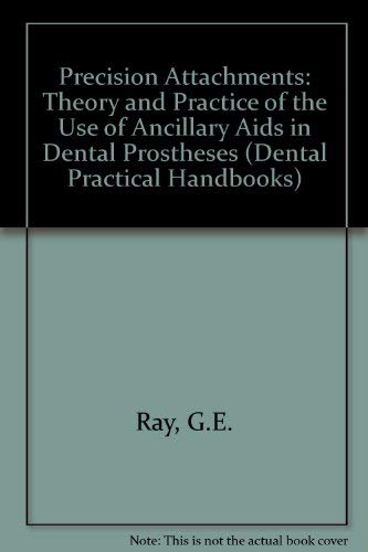 Precision Attachments: Theory and Practice of the: G.E. Ray