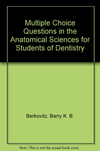 9780723604518: Multiple Choice Questions in the Anatomical Sciences for Students of Dentistry