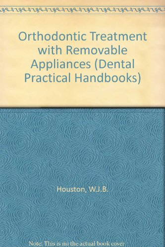 9780723604617: Orthodontic Treatment with Removable Appliances (Dental Practical Handbooks)
